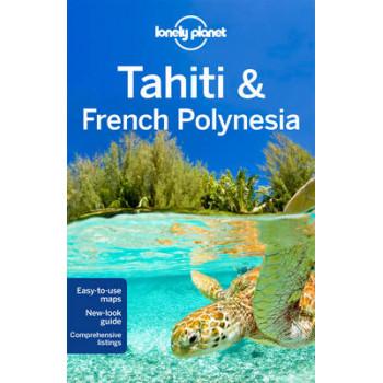 2013 Tahiti & French Polynesia : Lonely Planet