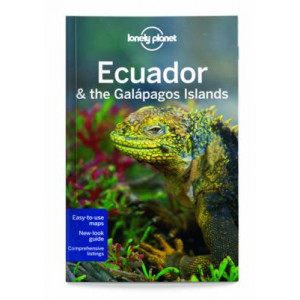 2015 Ecuador & the Galapagos Islands: Lonely Planet