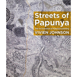 Streets of Papunya: The Reinvention of Papunya Painting