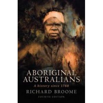 Aboriginal Australians: History Since 1788
