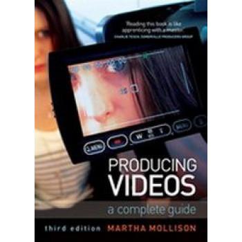 Producing Videos : A Complete Guide 3e