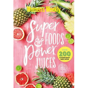 AWW Super Foods and Power Juices: The Complete Collection