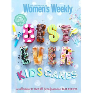 Best-Ever Kids' Cakes: The Complete Collection