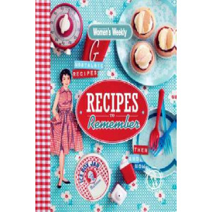 Australian Women's Weekly Recipes to Remember
