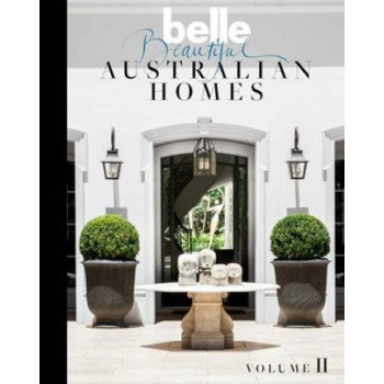 Belle Beautiful Australian Homes Volume II