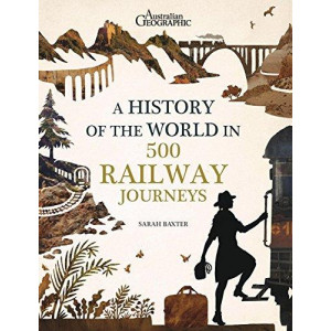 History of the World in 500 Railway Journeys, A