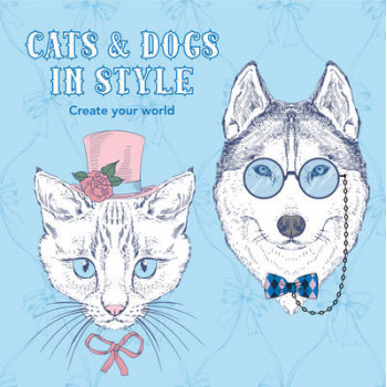 Dogs & Cats in Style : Create Your World