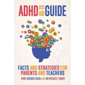 ADHD Go-to Guide: Facts and Strategies for Parents and Teachers