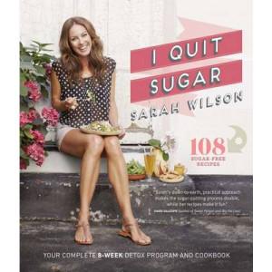 I Quit Sugar : Complete Plan & Recipe Book
