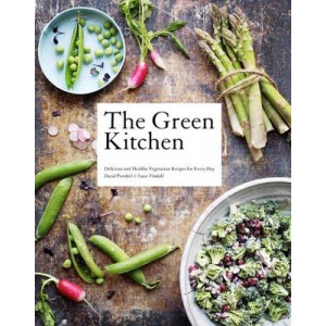 Green Kitchen: Delicious & Healthy Vegetarian Recipes for Every Day