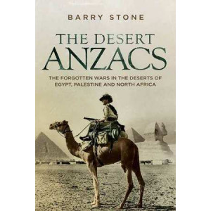 Desert Anzacs: The Forgotten Wars in the Deserts of Egypt, Palestine and North Africa