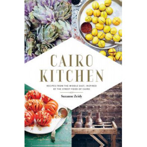 Cairo Kitchen Cookbook : Recipes from the Middle East Inspired by the Street Foods of Cairo