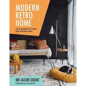 Modern Retro Home: A Practical Guide to Styling Your Space
