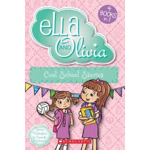 Ella and Olivia: Cool School Stories