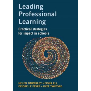 Leading Professional Learning: Practical strategies for impact in schools