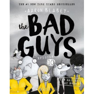 Bad Guys Episode 10: The Baddest Day Ever, The