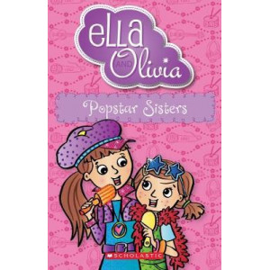 Ella and Olivia #22: Popstar Sisters