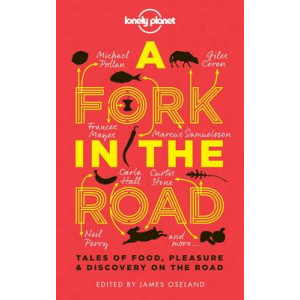 Fork In The Road: Great Food Tales from Around the Globe