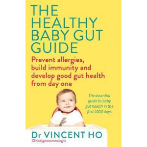 Healthy Baby Gut Guide: Prevent Allergies, Build Immunity and Develop Good Gut Health from Day One, The