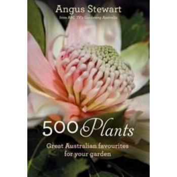 500 Plants: Great Australian Favourites for Your Garden