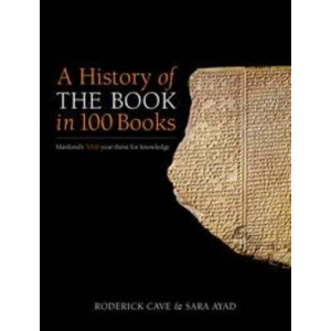 History of the Book in 100 Books : The Complete Story : From Egypt to EBook