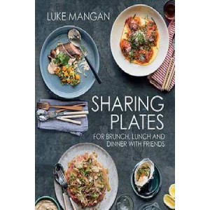 Sharing Plates: For Brunch, Lunch and Dinner with Friends