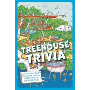 26-Storey Treehouse: Treehouse Trivia