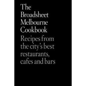 Broadsheet Melbourne Cookbook, The