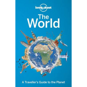 Lonely Planet: The World : A Traveller's Guide to the Planet