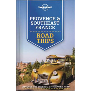 Lonely Planet Provence and Southeast France Road Trips 2015