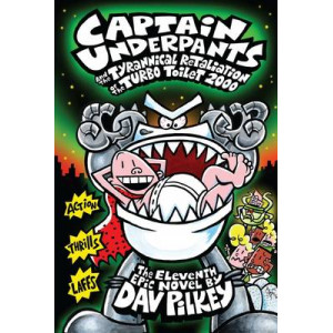 Captain Underpants & the Tyrannical Retaliation of the Turbo Toilet