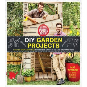 Little Veggie Patch Co: DIY Garden Projects