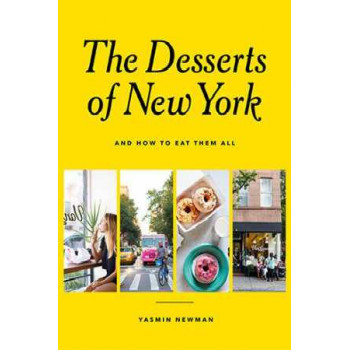 Desserts of New York: (And How to Eat Them All)