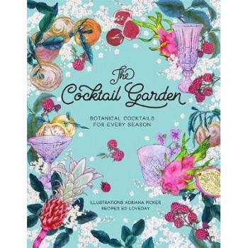 Cocktail Garden: Botanical Cocktails for Every Season