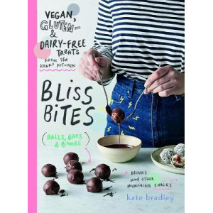Bliss Bites: Vegan, Gluten- and Dairy-Free Treats from the Kenko Kitchen