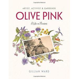 Olive Pink: Artist, Activist & Gardener