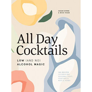 All Day Cocktails: Low (and no) alcohol magic