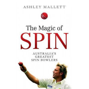 Magic of Spin: Australia's Great Spin Bowlers, The
