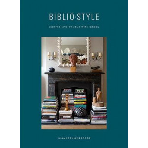 Bibliostyle: How We Live at Home with Books