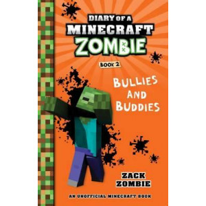 Diary of a Minecraft Zombie Book: #2 Bullies and Buddies