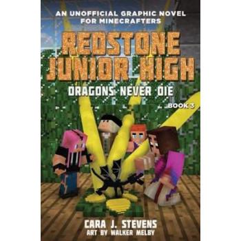 Redstone Junior High #3: Dragons Never Die
