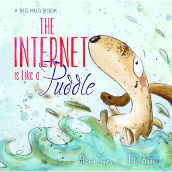Big Hug Book - the Internet is Like a Puddle