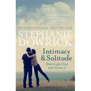 Intimacy and Solitude : How to Give Love and Receive It