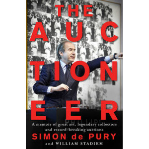 Auctioneer: A Memoir of Great Art, Legendary Collectors and Record-Breaking Auctions