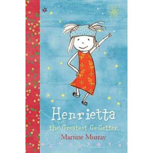 Henrietta, the Greatest Go-Getter: The Entirely Original Adventures
