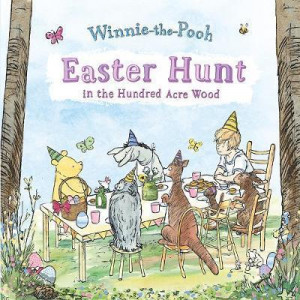 Easter Hunt in the Hundred Acre Wood: Easter Hunt in the Hundred Acre Wood