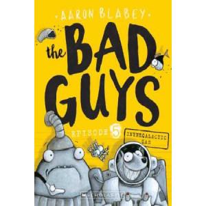Bad Guys: Episode 5 Intergalactic Gas