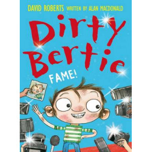 Dirty Bertie: Fame