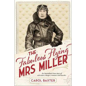Fabulous Flying Mrs Miller: An Australian's True Story of Adventure, Danger, Romance and Murder