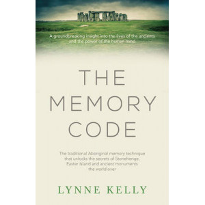Memory Code: The Traditional Aboriginal Memory Technique That Unlocks the Secrets of Stonehenge, Easter Island and Ancient Monuments the World Ove